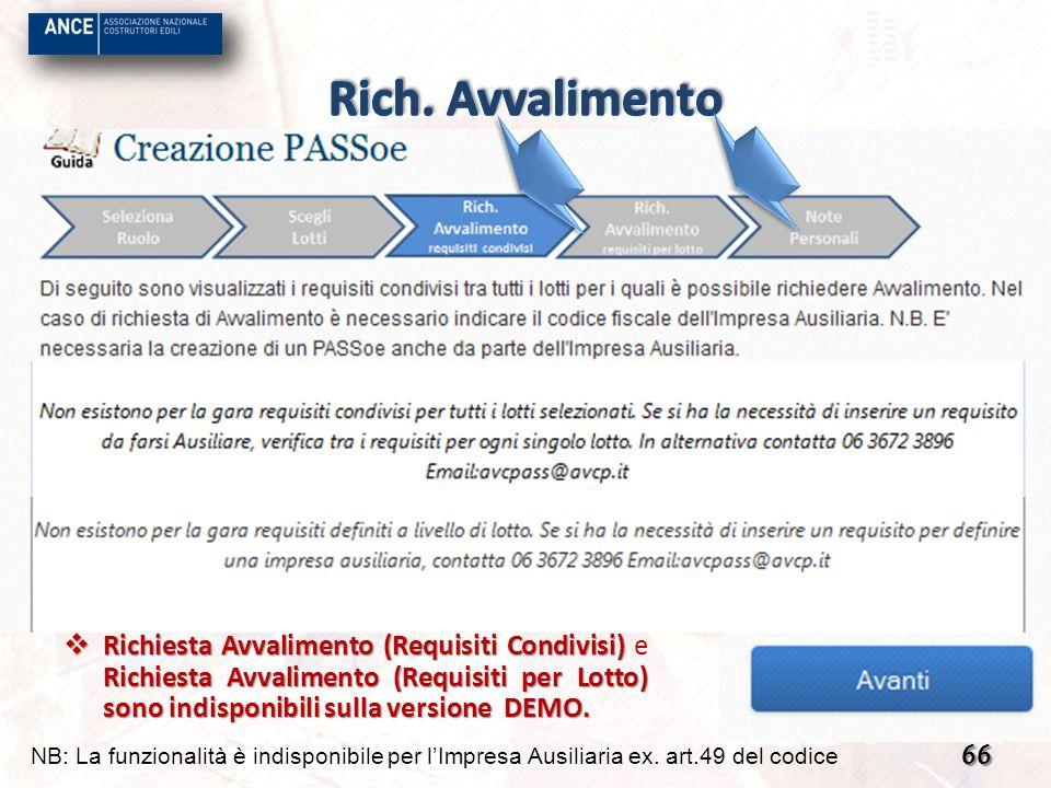 Rich. Avvalimento Richiesta Avvalimento (Requisiti Condivisi) e Richiesta Avvalimento (Requisiti per Lotto) sono indisponibili sulla versione DEMO.