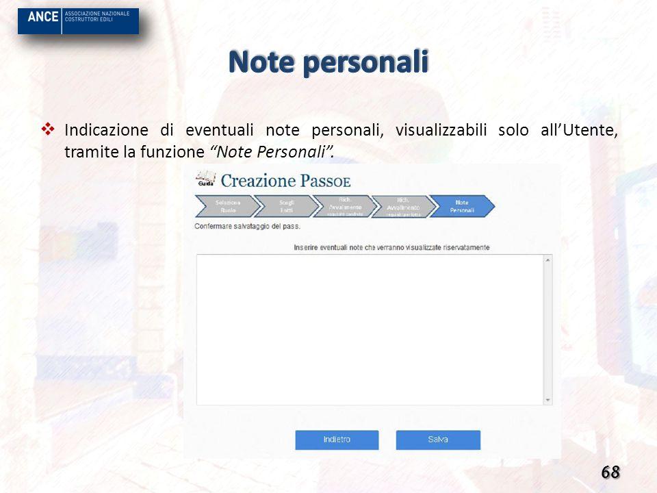 Note personali Indicazione di eventuali note personali, visualizzabili solo all'Utente, tramite la funzione Note Personali .