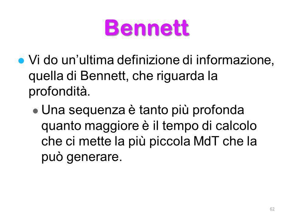 Bennett Vi do un'ultima definizione di informazione, quella di Bennett, che riguarda la profondità.