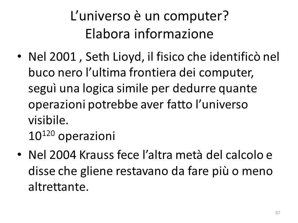 L'universo è un computer Elabora informazione
