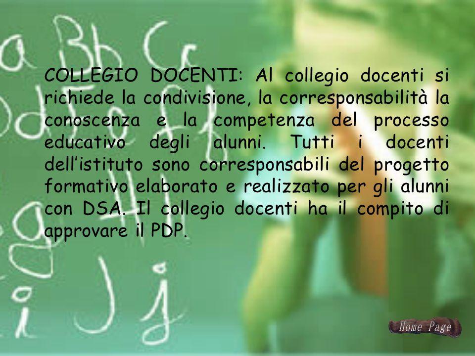 COLLEGIO DOCENTI: Al collegio docenti si richiede la condivisione, la corresponsabilità la conoscenza e la competenza del processo educativo degli alunni.