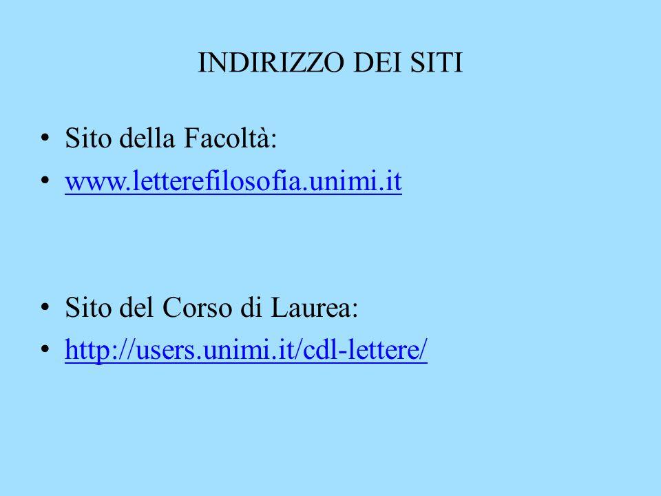 INDIRIZZO DEI SITI Sito della Facoltà: www.letterefilosofia.unimi.it.