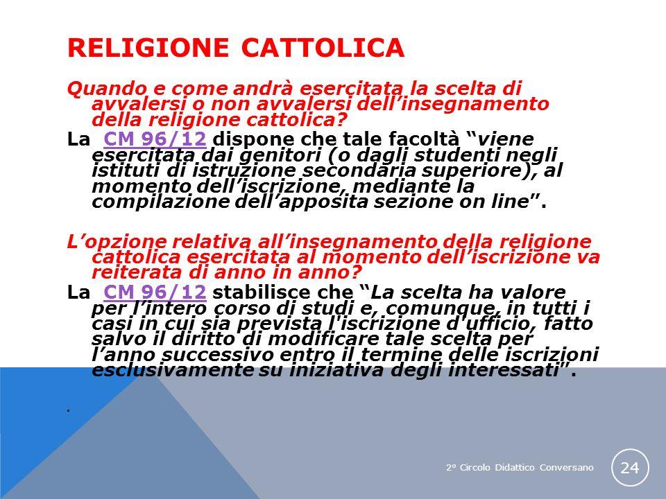 Religione cattolica Quando e come andrà esercitata la scelta di avvalersi o non avvalersi dell'insegnamento della religione cattolica