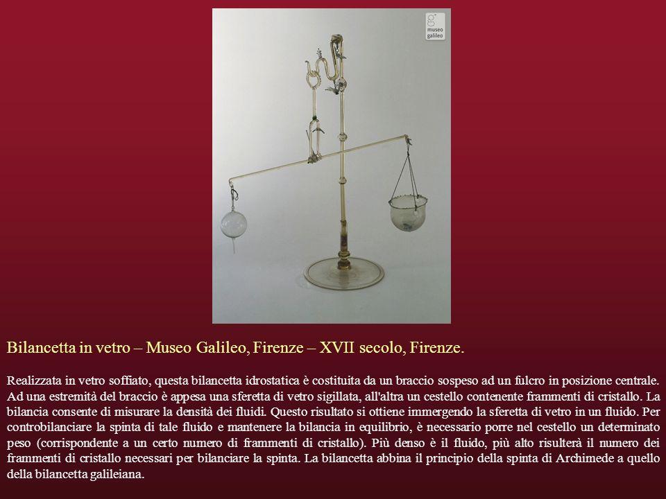Bilancetta in vetro – Museo Galileo, Firenze – XVII secolo, Firenze.