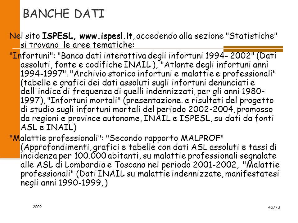 BANCHE DATI Nel sito ISPESL, www.ispesl.it, accedendo alla sezione Statistiche si trovano le aree tematiche: