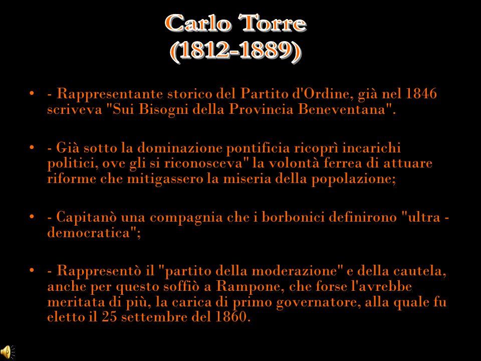- Rappresentante storico del Partito d Ordine, già nel 1846 scriveva Sui Bisogni della Provincia Beneventana .