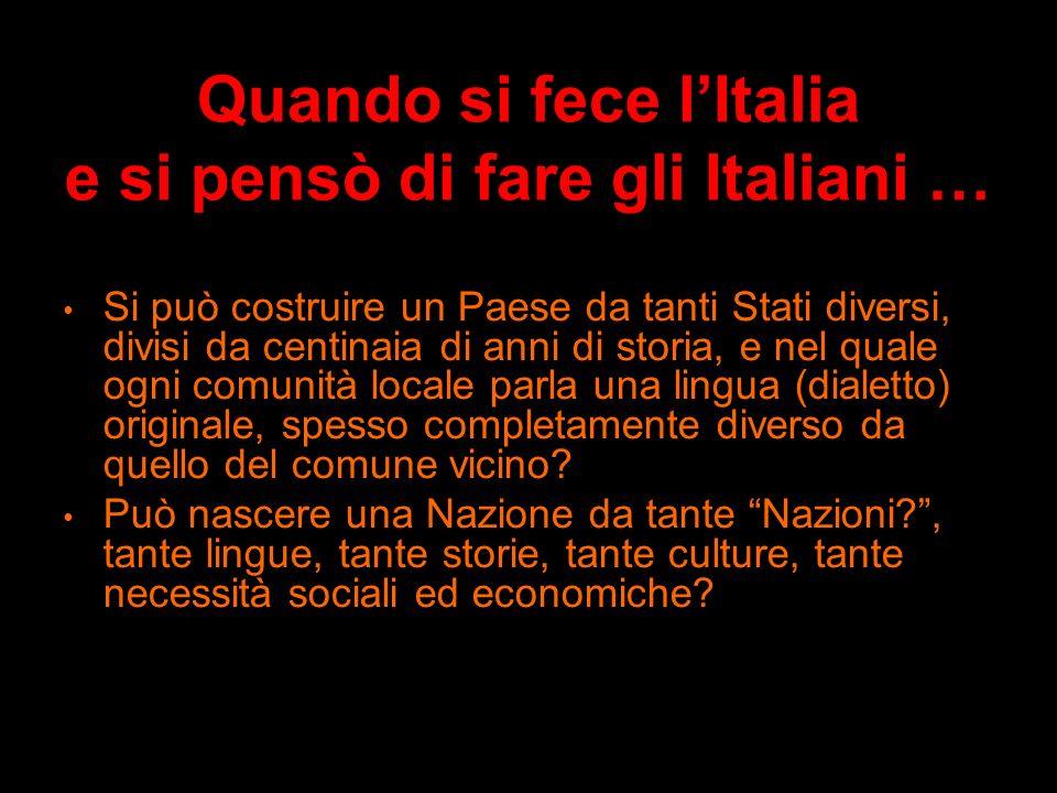 Quando si fece l'Italia e si pensò di fare gli Italiani …