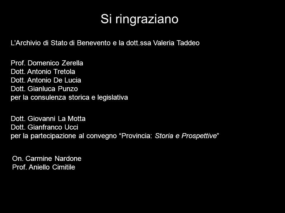 Si ringraziano L'Archivio di Stato di Benevento e la dott.ssa Valeria Taddeo. Prof. Domenico Zerella.
