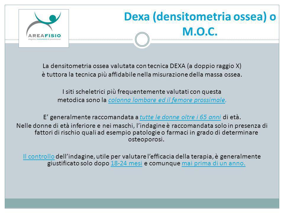 Dexa (densitometria ossea) o M.O.C.