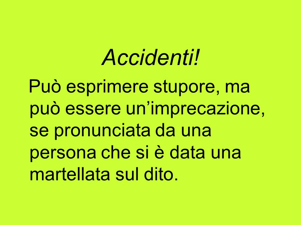 Accidenti.