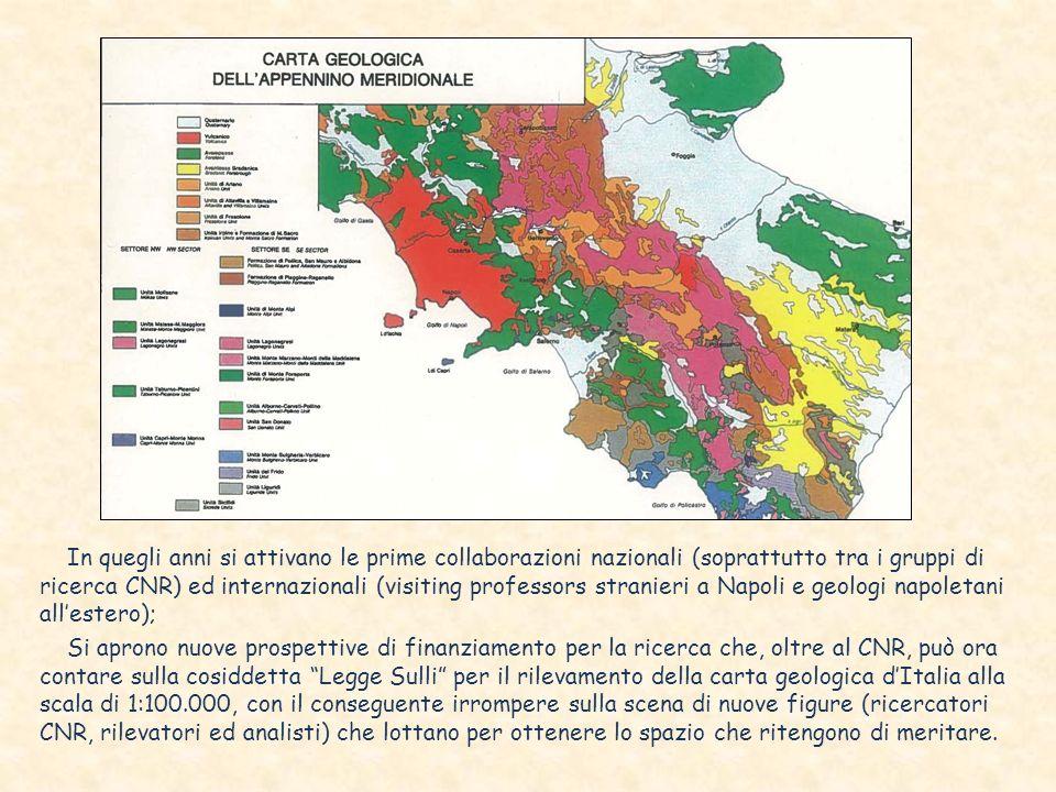 In quegli anni si attivano le prime collaborazioni nazionali (soprattutto tra i gruppi di ricerca CNR) ed internazionali (visiting professors stranieri a Napoli e geologi napoletani all'estero);