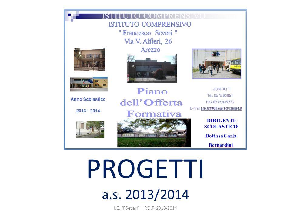 PROGETTI a.s. 2013/2014 I.C. F.Severi P.O.F. 2013-2014