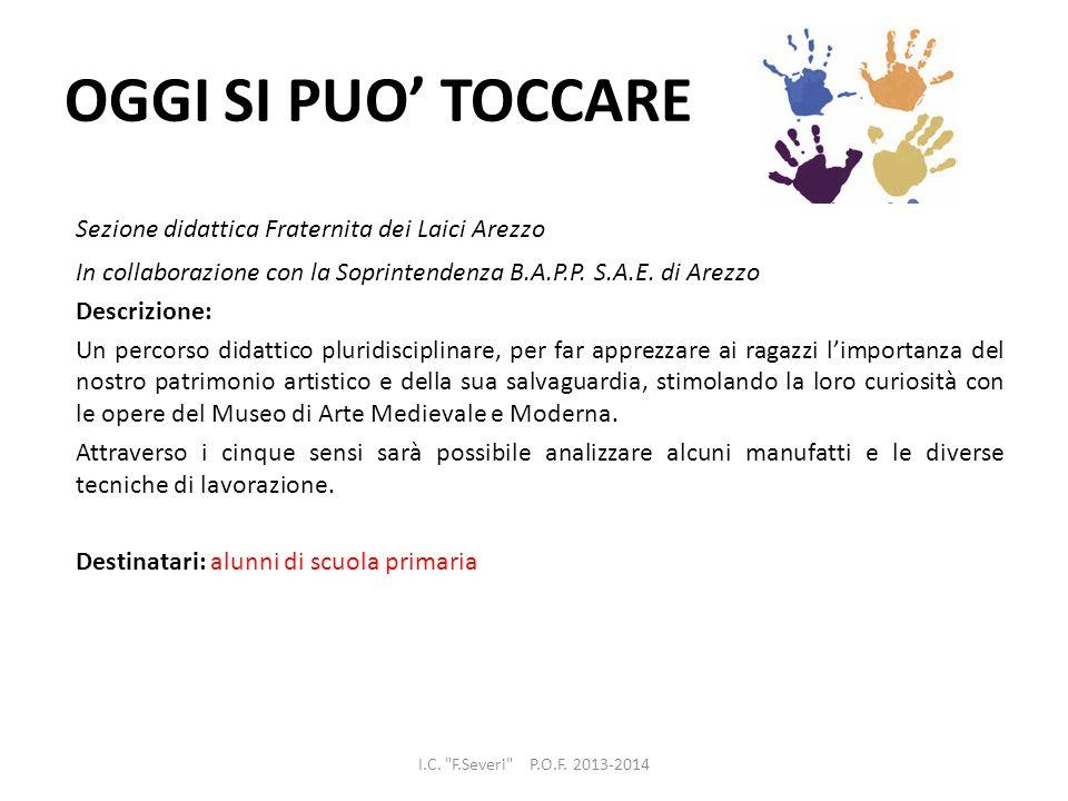 OGGI SI PUO' TOCCARE Sezione didattica Fraternita dei Laici Arezzo