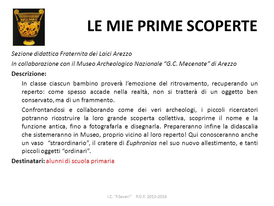 LE MIE PRIME SCOPERTE Sezione didattica Fraternita dei Laici Arezzo