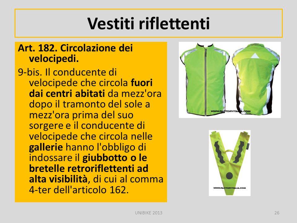 Vestiti riflettenti Art. 182. Circolazione dei velocipedi.