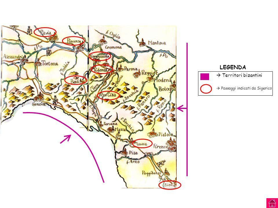 LEGENDA  Territori bizantini  Passaggi indicati da Sigerico
