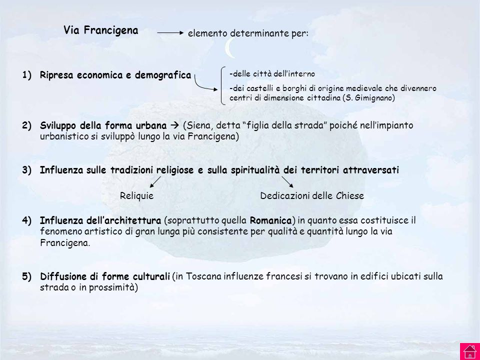 Via Francigena elemento determinante per: