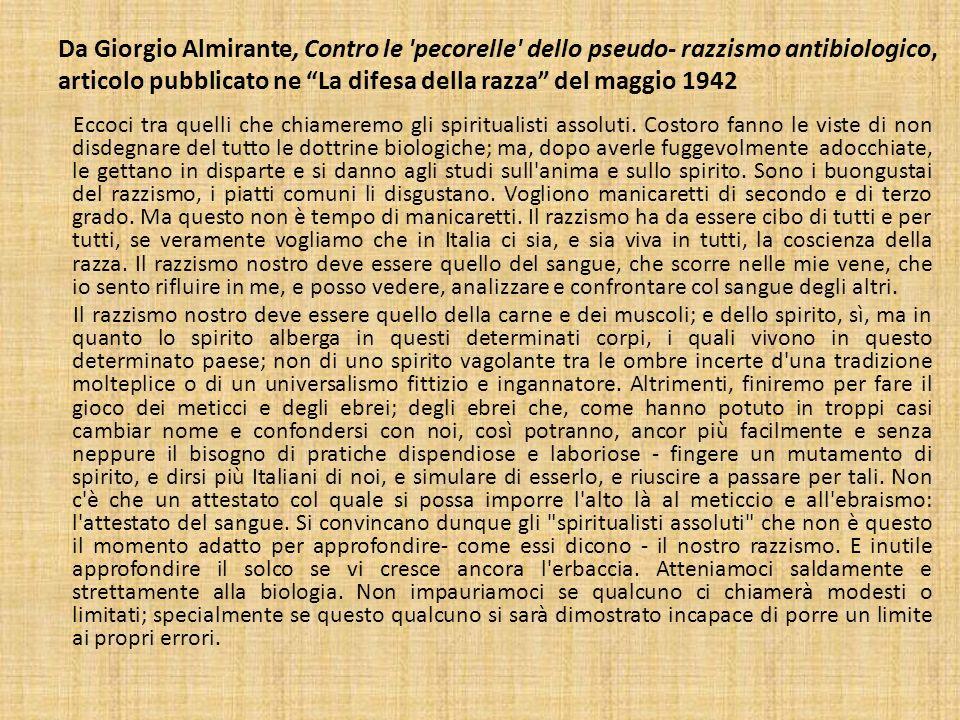 Da Giorgio Almirante, Contro le pecorelle dello pseudo- razzismo antibiologico, articolo pubblicato ne La difesa della razza del maggio 1942