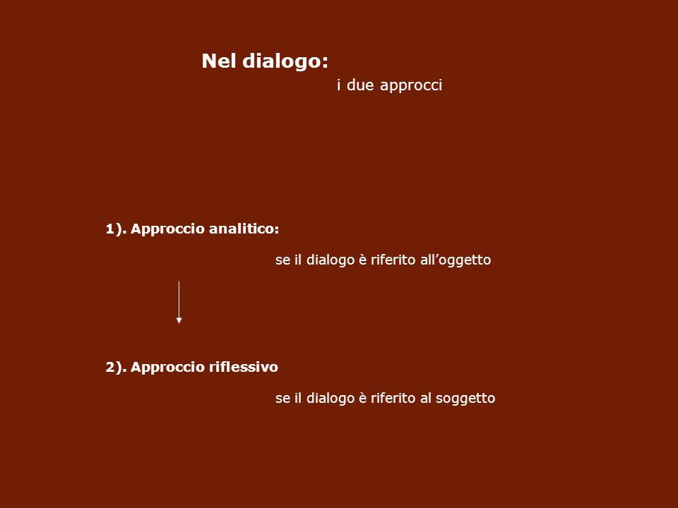 Nel dialogo: i due approcci