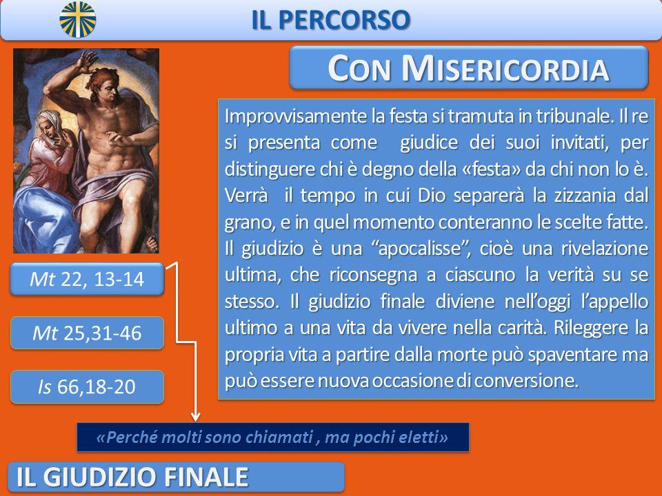 Con Misericordia IL PERCORSO IL GIUDIZIO FINALE