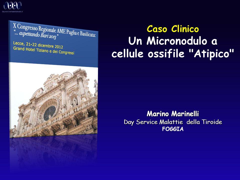 Un Micronodulo a cellule ossifile Atipico