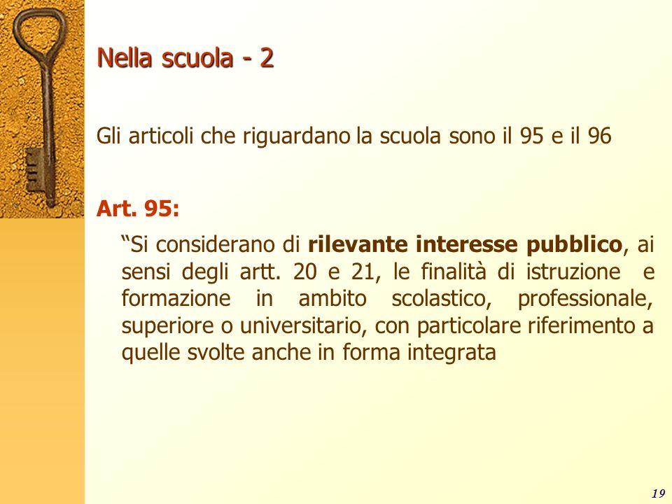 Nella scuola - 2 Gli articoli che riguardano la scuola sono il 95 e il 96. Art. 95: