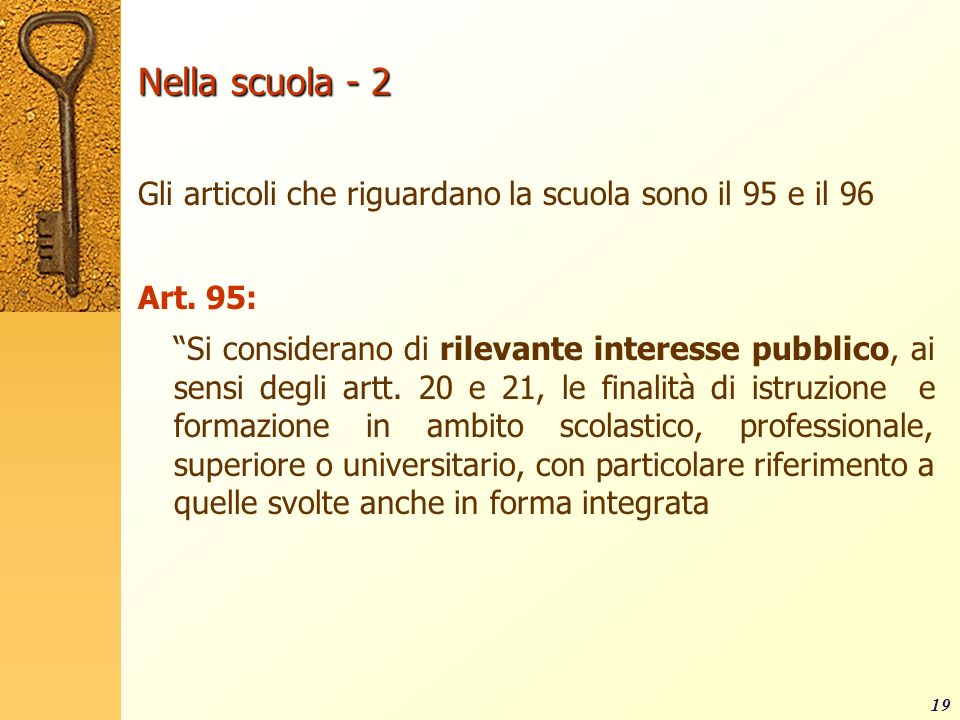 Nella scuola - 2Gli articoli che riguardano la scuola sono il 95 e il 96. Art. 95: