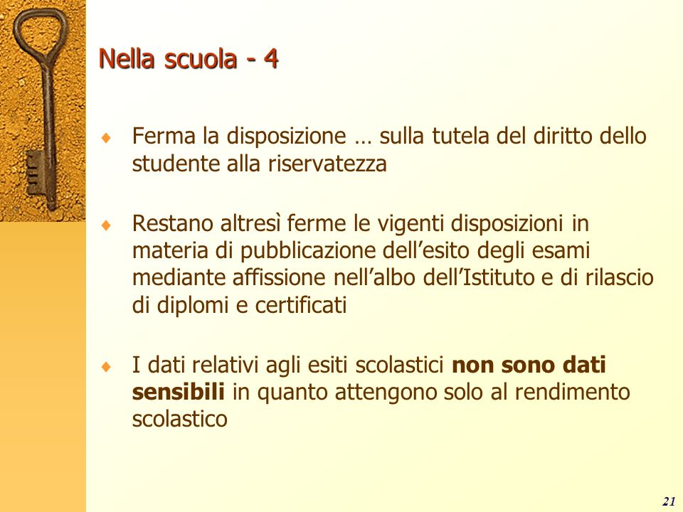 Nella scuola - 4 Ferma la disposizione … sulla tutela del diritto dello studente alla riservatezza.