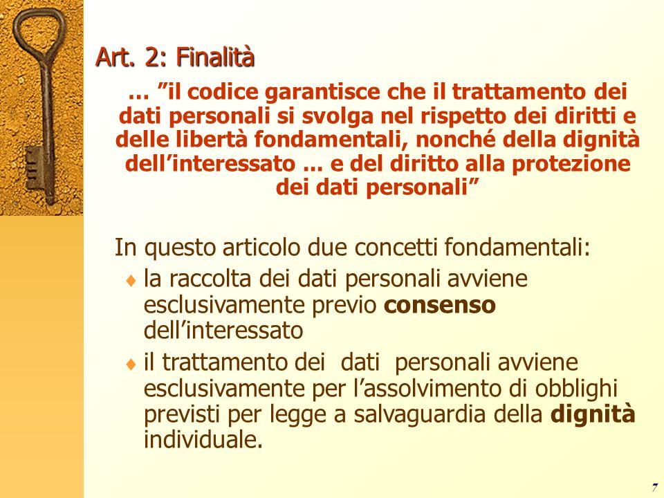 Art. 2: Finalità In questo articolo due concetti fondamentali: