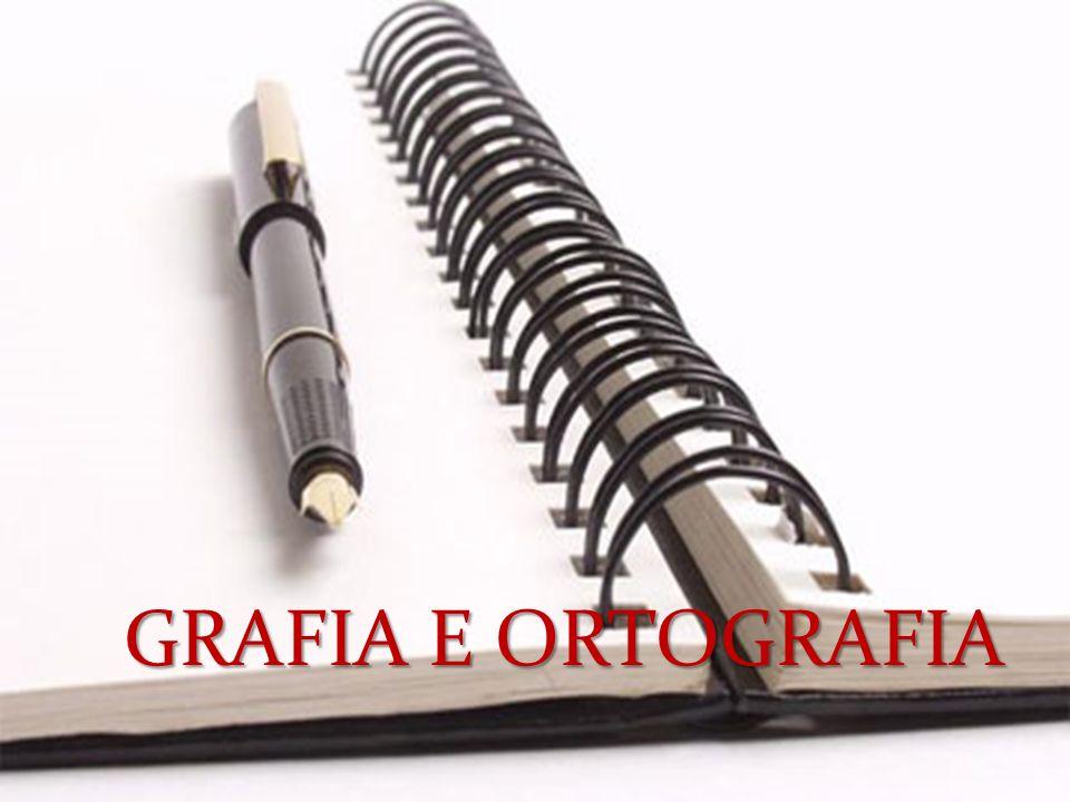 GRAFIA E ORTOGRAFIA