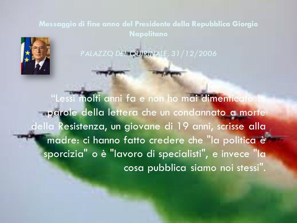 Messaggio di fine anno del Presidente della Repubblica Giorgio Napolitano PALAZZO DEL QUIRINALE, 31/12/2006