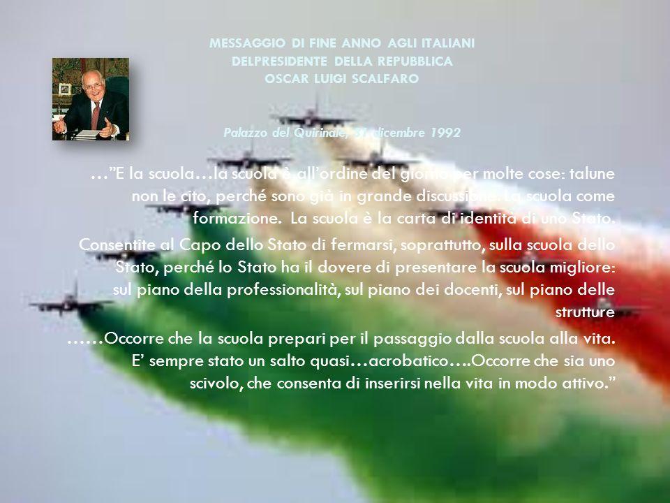 MESSAGGIO DI FINE ANNO AGLI ITALIANI DELPRESIDENTE DELLA REPUBBLICA OSCAR LUIGI SCALFARO Palazzo del Quirinale, 31 dicembre 1992