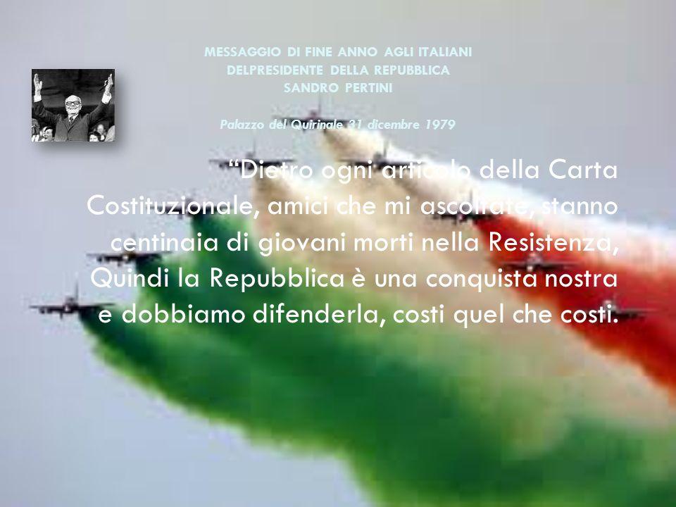MESSAGGIO DI FINE ANNO AGLI ITALIANI DELPRESIDENTE DELLA REPUBBLICA SANDRO PERTINI Palazzo del Quirinale 31 dicembre 1979