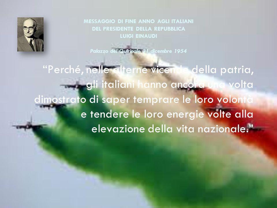MESSAGGIO DI FINE ANNO AGLI ITALIANI DEL PRESIDENTE DELLA REPUBBLICA LUIGI EINAUDI Palazzo del Quirinale 31 dicembre 1954
