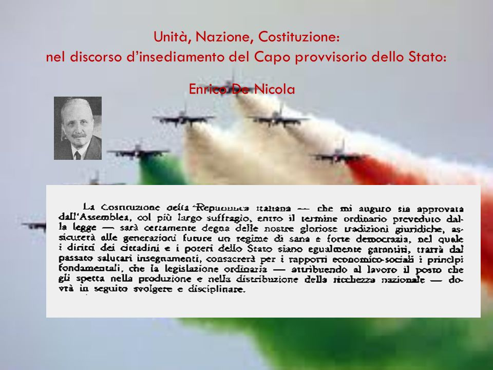 Unità, Nazione, Costituzione: nel discorso d'insediamento del Capo provvisorio dello Stato: Enrico De Nicola