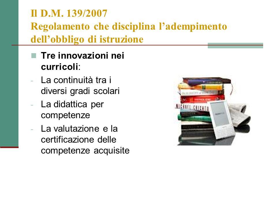 Il D.M. 139/2007 Regolamento che disciplina l'adempimento dell'obbligo di istruzione