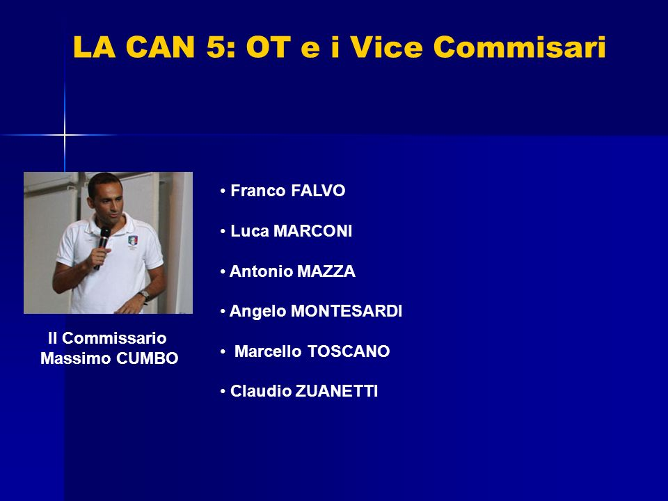 LA CAN 5: OT e i Vice Commisari