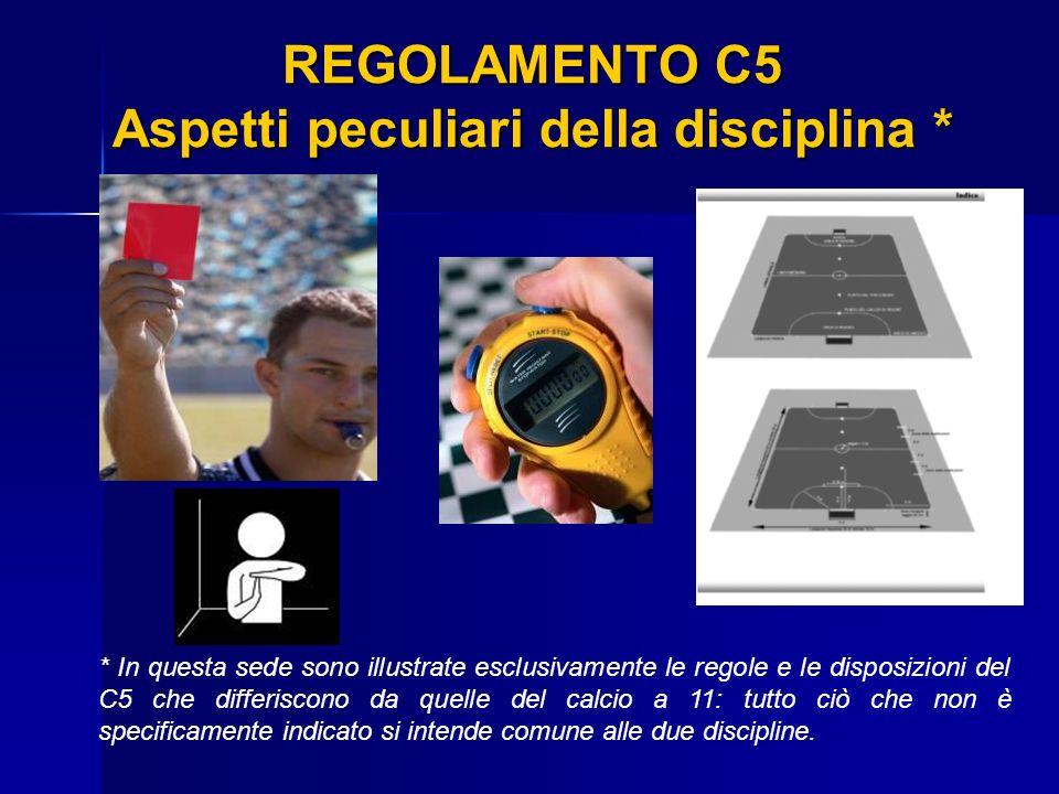 REGOLAMENTO C5 Aspetti peculiari della disciplina *