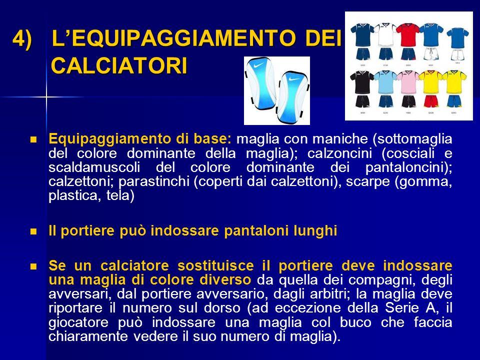 4) L'EQUIPAGGIAMENTO DEI CALCIATORI