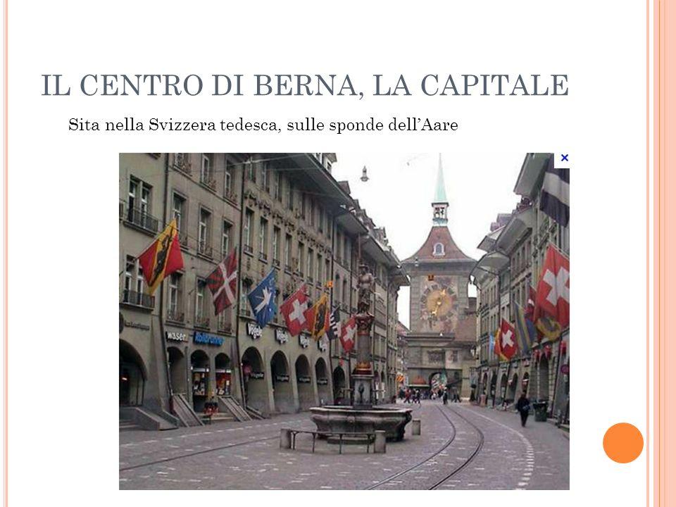 IL CENTRO DI BERNA, LA CAPITALE