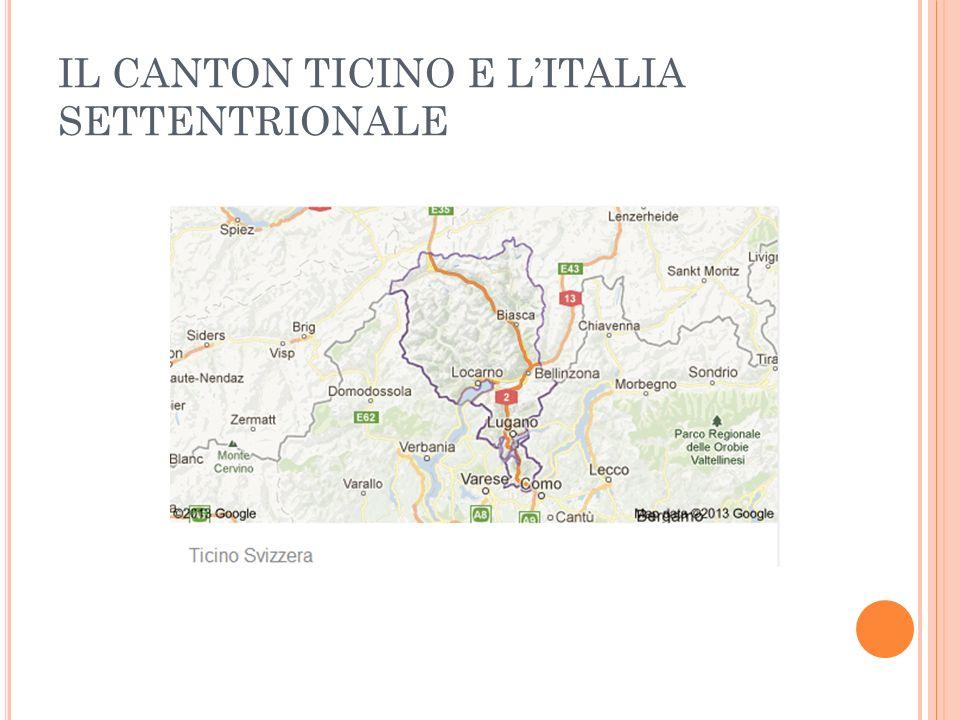 IL CANTON TICINO E L'ITALIA SETTENTRIONALE