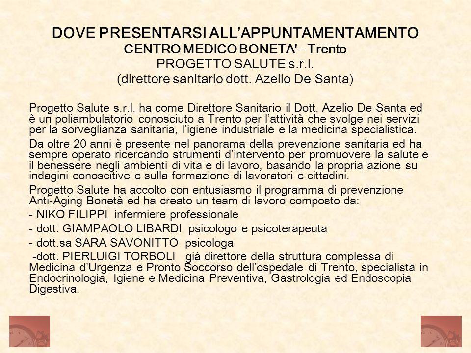 DOVE PRESENTARSI ALL'APPUNTAMENTAMENTO CENTRO MEDICO BONETA - Trento PROGETTO SALUTE s.r.l. (direttore sanitario dott. Azelio De Santa)