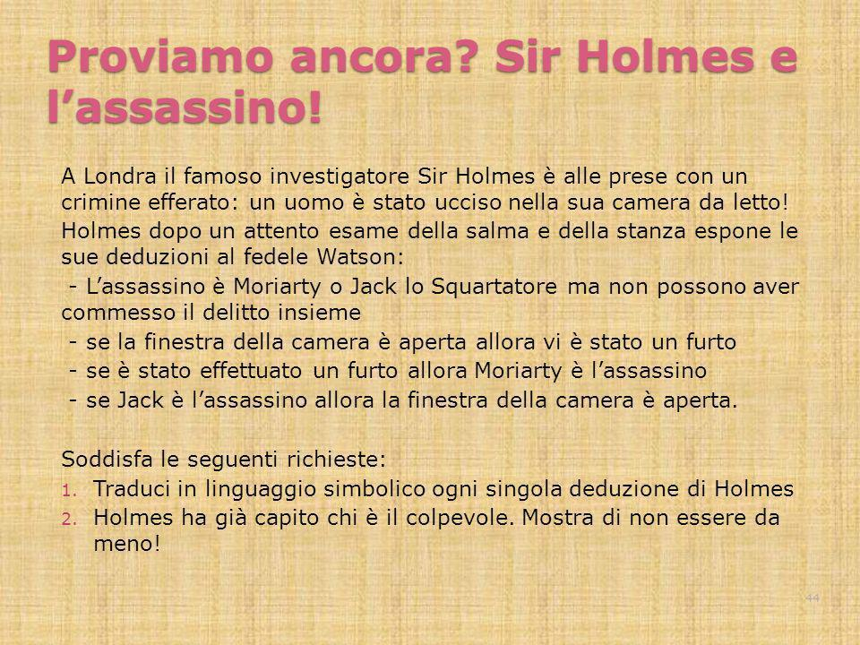 Proviamo ancora Sir Holmes e l'assassino!