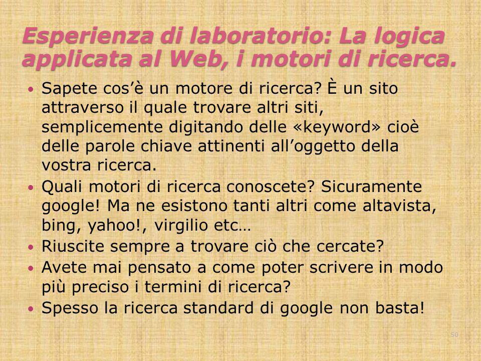 Esperienza di laboratorio: La logica applicata al Web, i motori di ricerca.