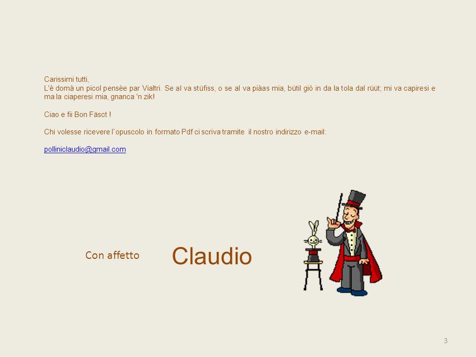 Claudio Con affetto Carissimi tutti,