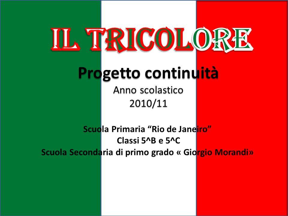 Il Tricolore Progetto continuità Anno scolastico 2010/11