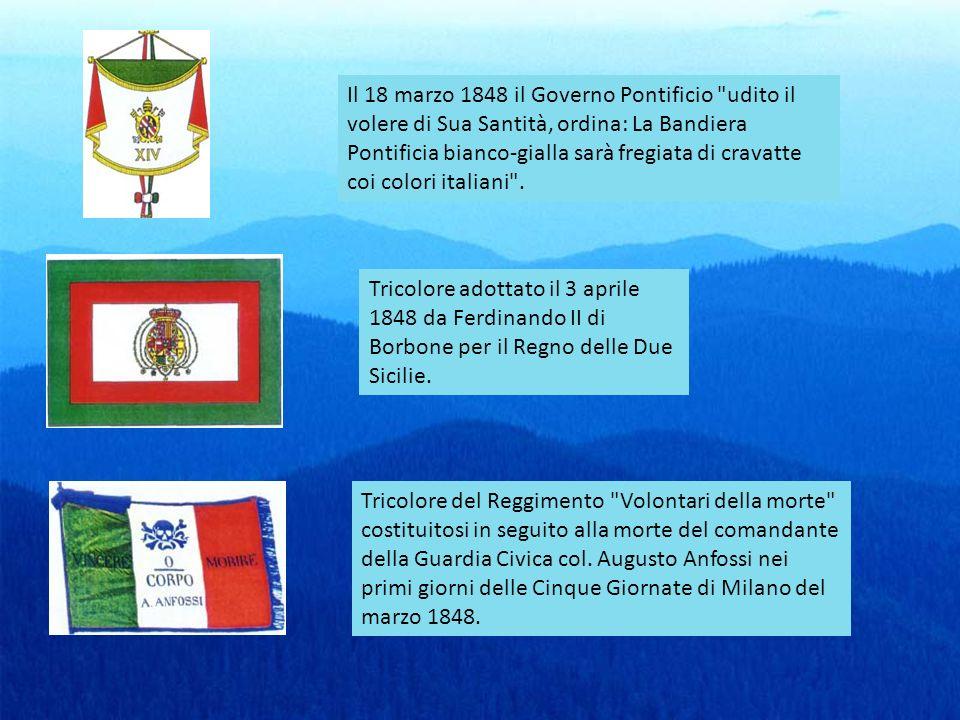 Il 18 marzo 1848 il Governo Pontificio udito il volere di Sua Santità, ordina: La Bandiera Pontificia bianco-gialla sarà fregiata di cravatte coi colori italiani .