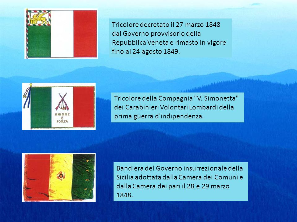 Tricolore decretato il 27 marzo 1848 dal Governo provvisorio della Repubblica Veneta e rimasto in vigore fino al 24 agosto 1849.