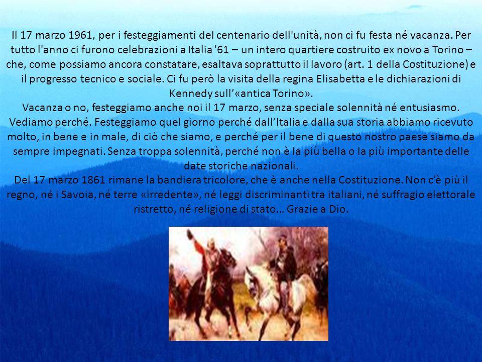 Il 17 marzo 1961, per i festeggiamenti del centenario dell unità, non ci fu festa né vacanza.