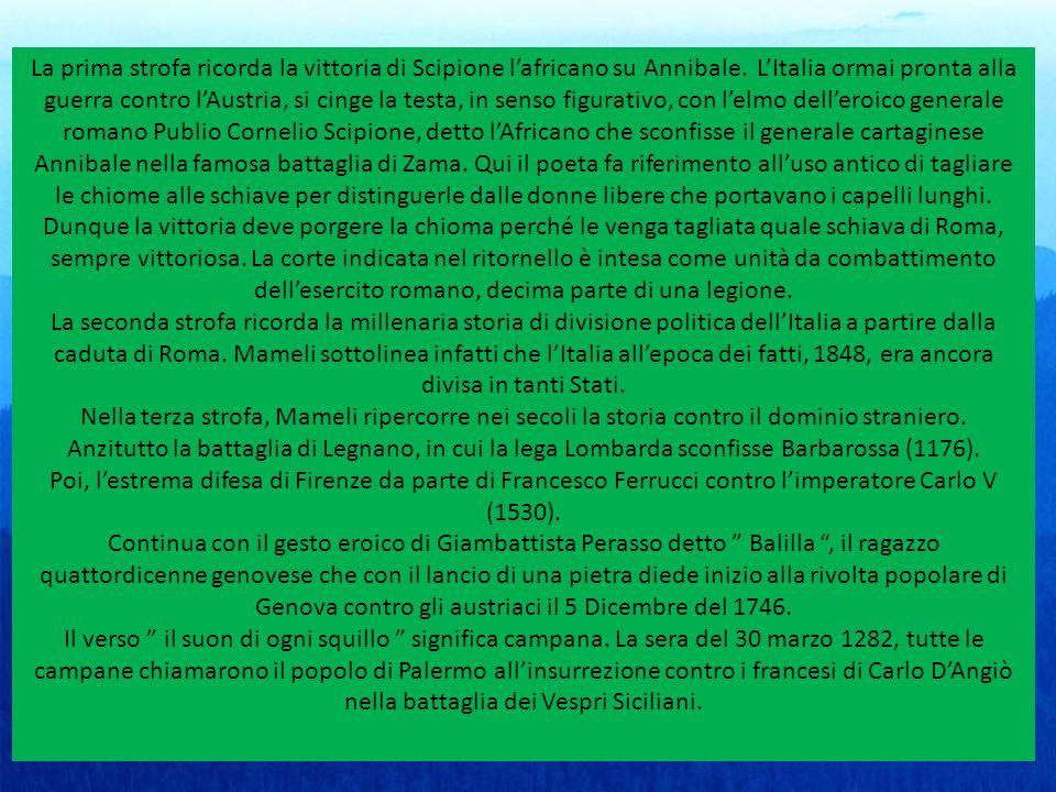 La prima strofa ricorda la vittoria di Scipione l'africano su Annibale